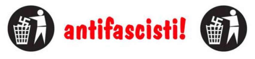 UNITI CONTRO IL FASCISMO!!