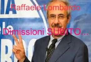 Chiediamo le Dimissioni di Raffaele Lombardo