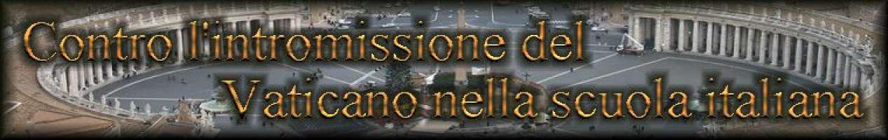 Contro l'intromissione del Vaticano nella scuola italiana