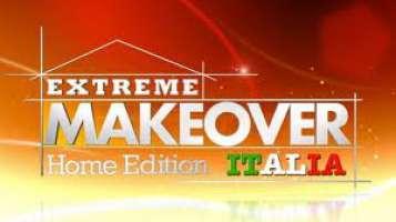 Firmiamo per riavere Extreme Makeover Home Edition Italia!!!