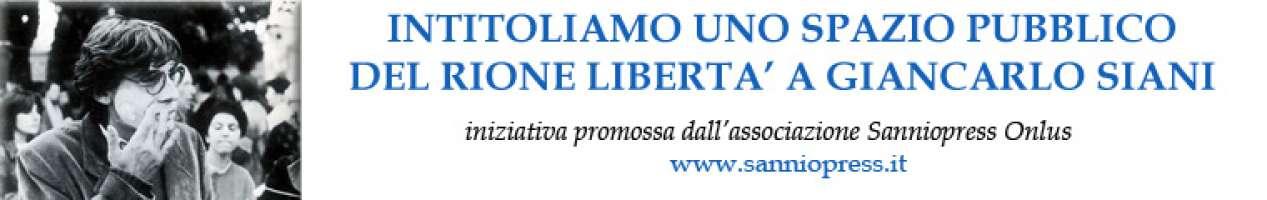 Intitoliamo uno spazio pubblico del rione Libertà a Giancarlo Siani