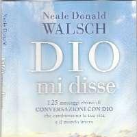 DIO MI DISSE.......IL NUOVO VANGELO.. Neale D. Walsch