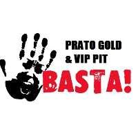 BASTA PRATO GOLD E VIP PIT!