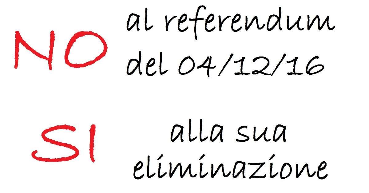 No al referendum e SI alla sua eliminazione