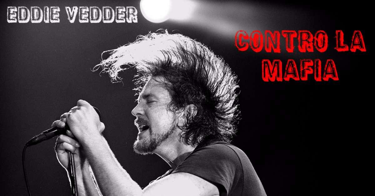 Eddie Vedder per la Lotta alla Mafia