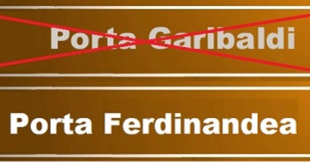Porta Ferdinandea e non Garibaldi