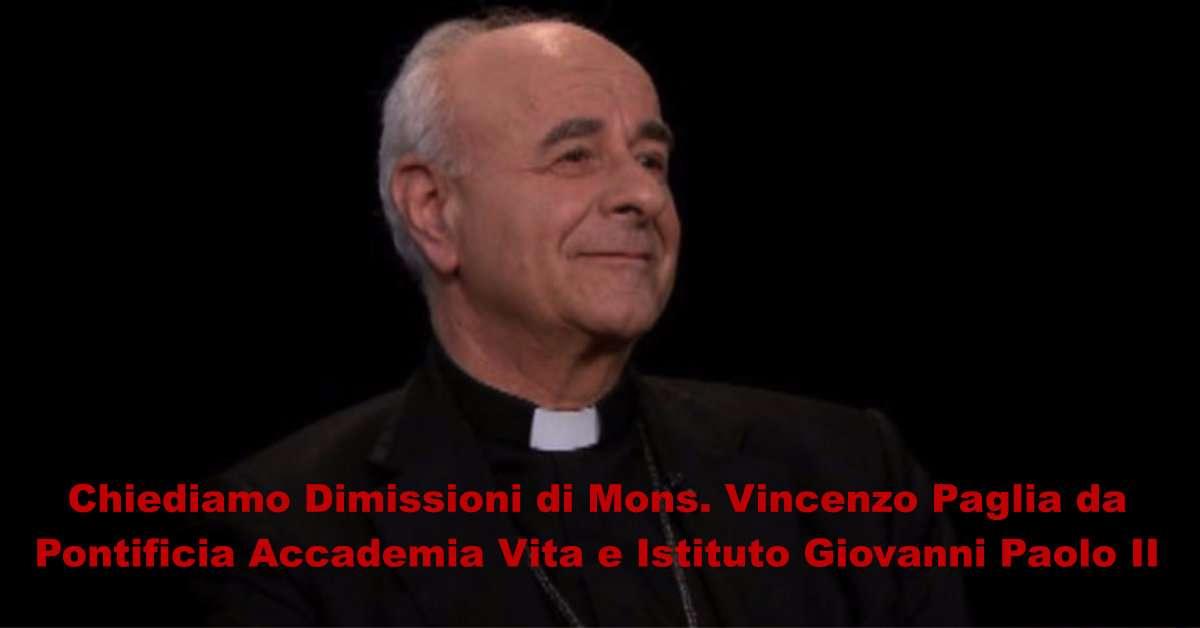 Chiediamo le dimissioni di Mons. Vincenzo Paglia
