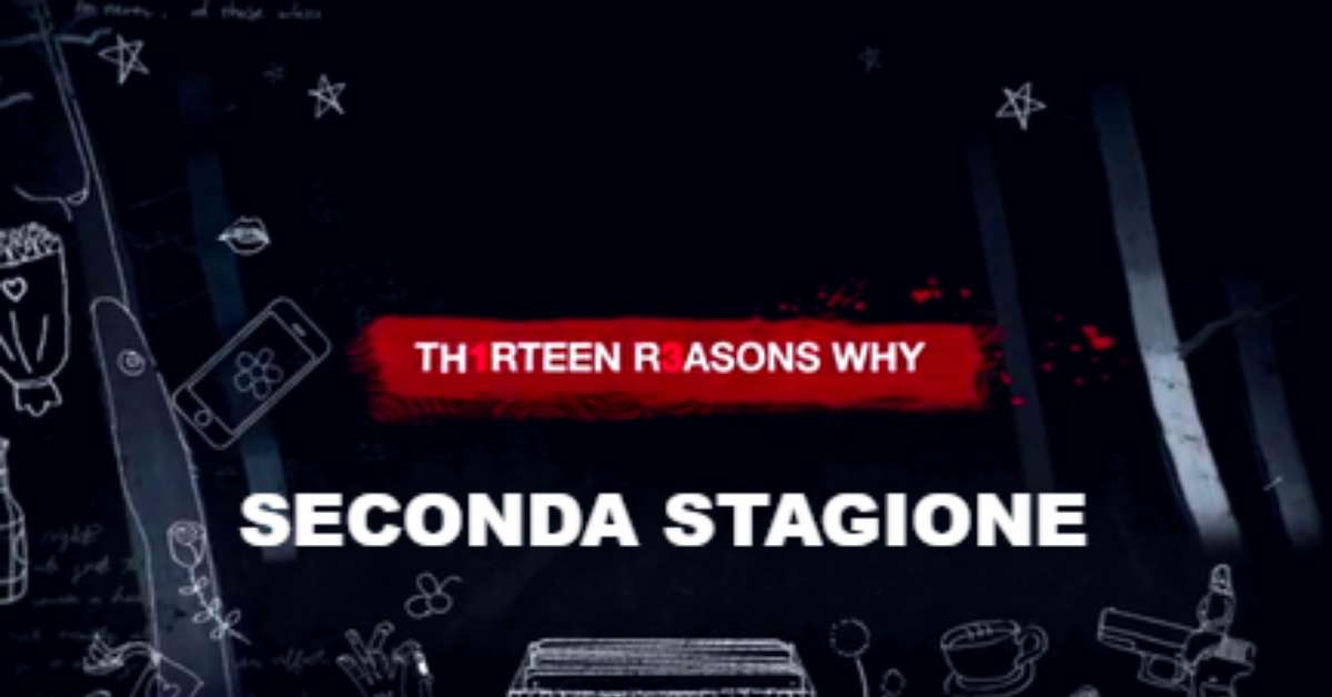 SECONDA STAGIONE DI 13 REASONS WHY