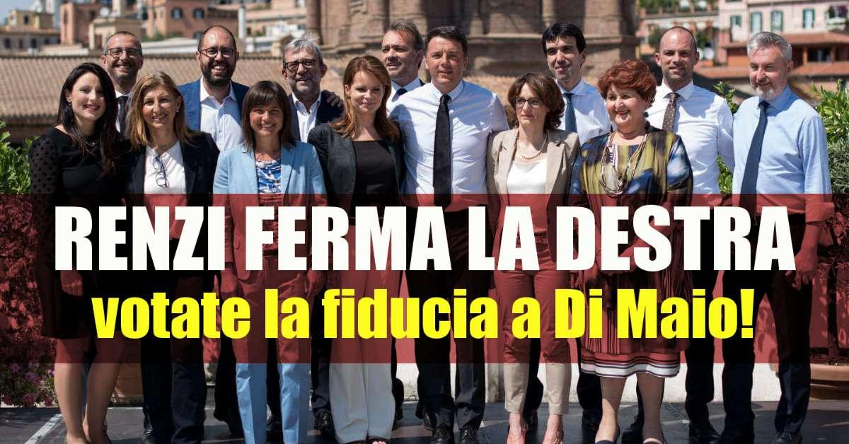 Renzi e PD date fiducia a Di Maio, fermiamo la destra!