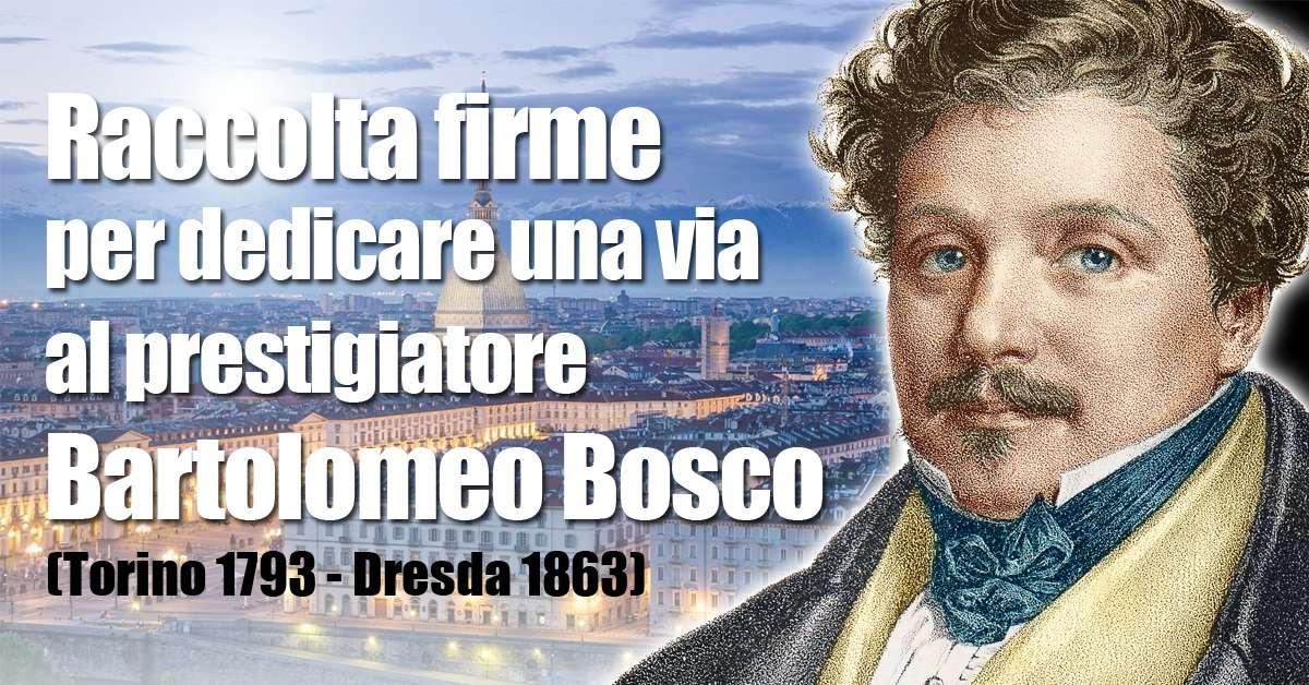 Dedichiamo una via a Bartolomeo Bosco