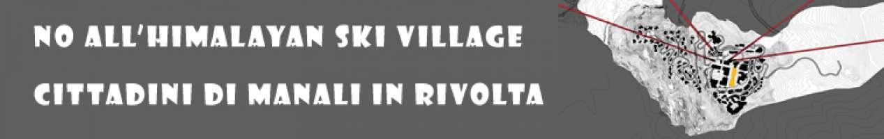 No all'Himalayan Ski Village Cittadini di Manali in rivolta