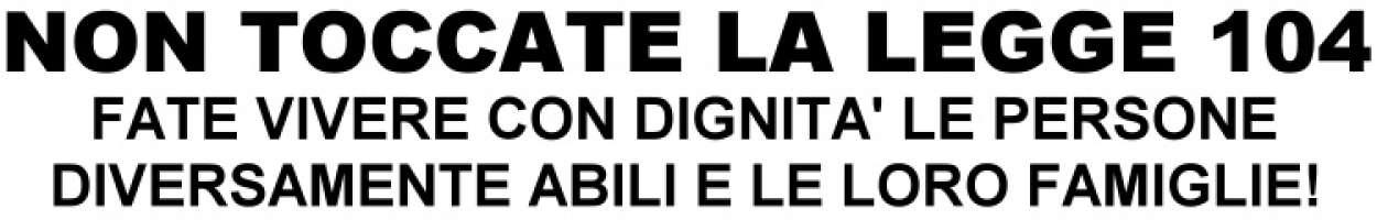 NON TOCCATE LA LEGGE 104!