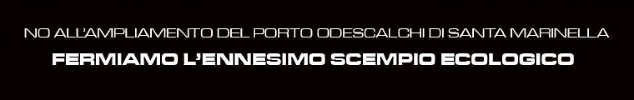 contro l'ampliamento del porto Odescalchi di Santa Marinella/Lazio