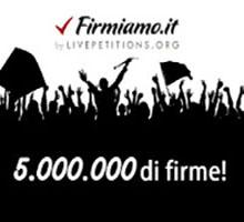 5 Milioni di firme su Firmiamo.it!